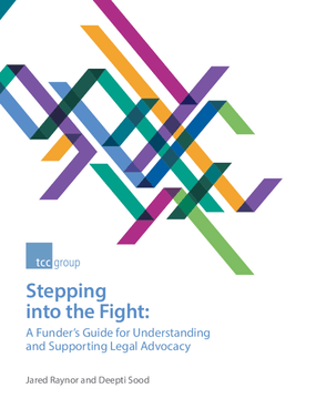 Stepping into the Fight: A Funder's Guide for Understanding and Supporting Legal Advocacy