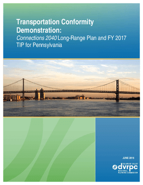 Transportation Conformity Demonstration: Connections 2040 Long-Range Plan and FY 2017 TIP for Pennsylvania