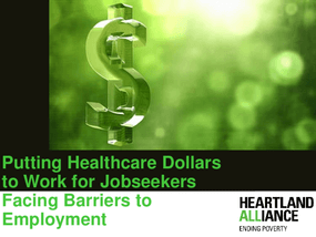 Putting Healthcare Dollars to Work for Jobseekers Facing Barriers to Employment