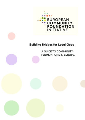 Building Bridges for Local Good : A Guide to Community Foundations in Europe