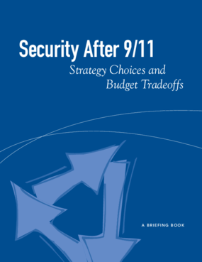 Security After 9/11: Strategy Choices and Budget Tradeoffs