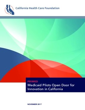 Primed: Medicaid Pilots Open Door for Innovation in California