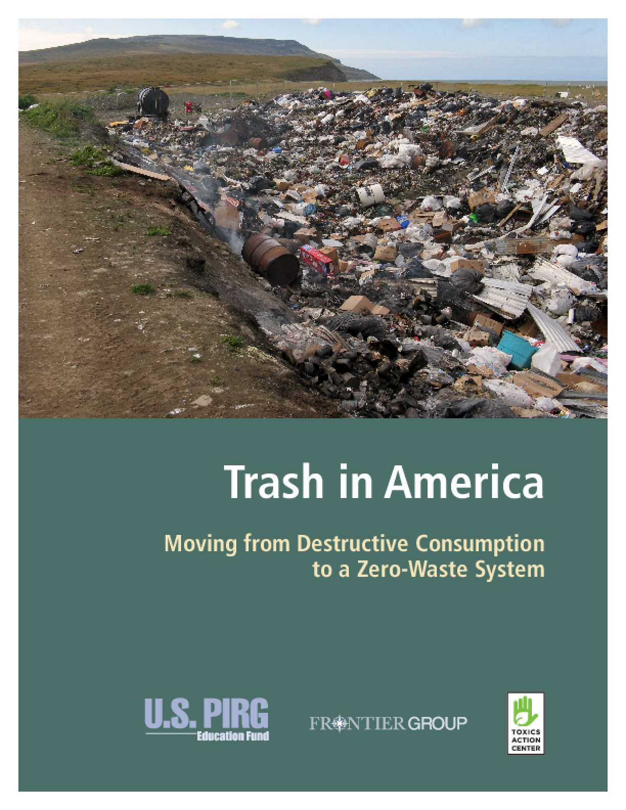 Trash in America: Moving from Destructive Consumption to a Zero-Waste System