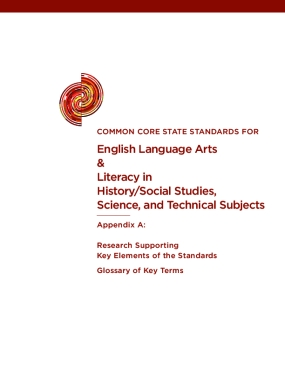 Common Core State Standards for English Language Arts & Literacy in History/Social Studies, Science, and Technical Subjects Appendix A: Research Supporting Key Elements of the Standards
