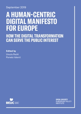 A Human-Centric Digital Manifesto for Europe: How the Digital Transformation Can Serve the Public Interest