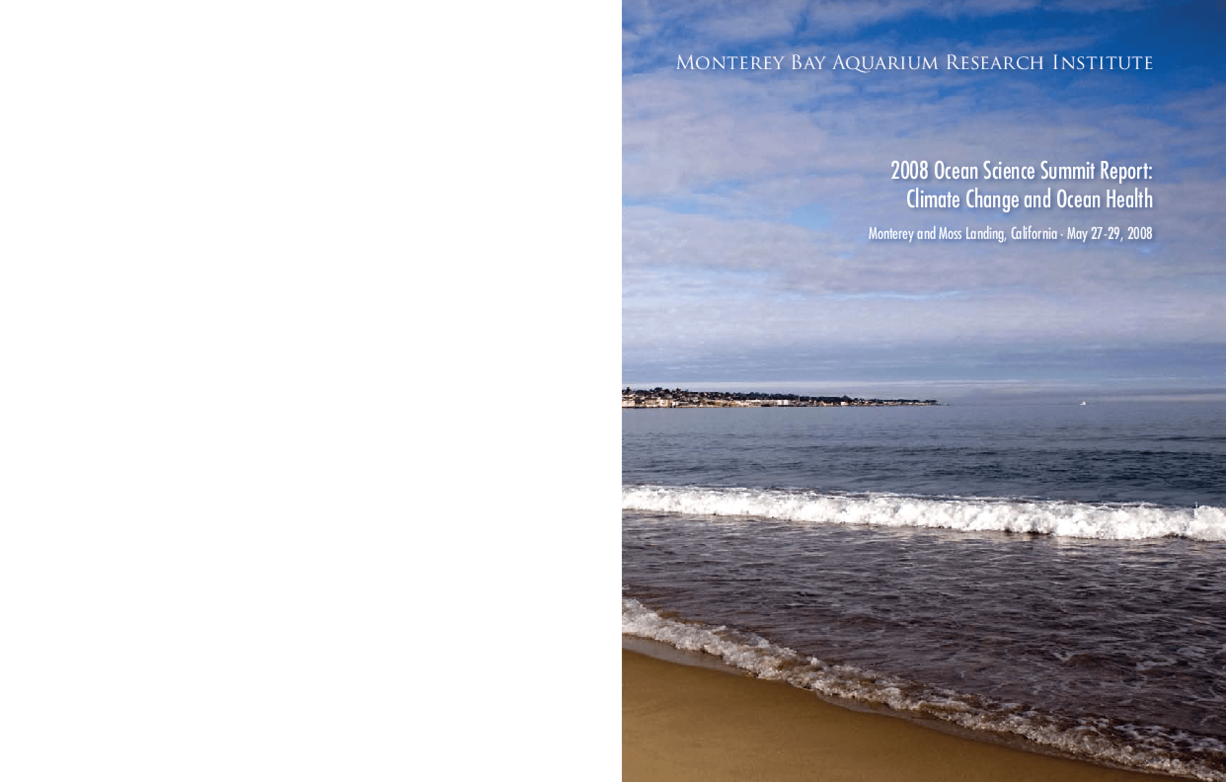 2008 Ocean Science Summit Report: Climate Change and Ocean Health