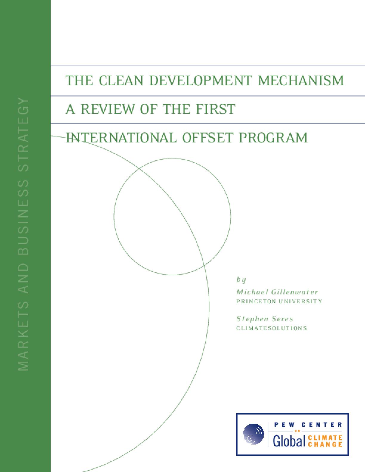 The Clean Development Mechanism: A Review of the First International Offset Program
