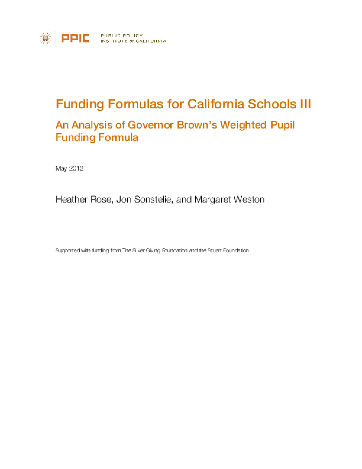 Funding Formulas for California Schools III: An Analysis of Governor Brown's Weighted Pupil Funding Formula