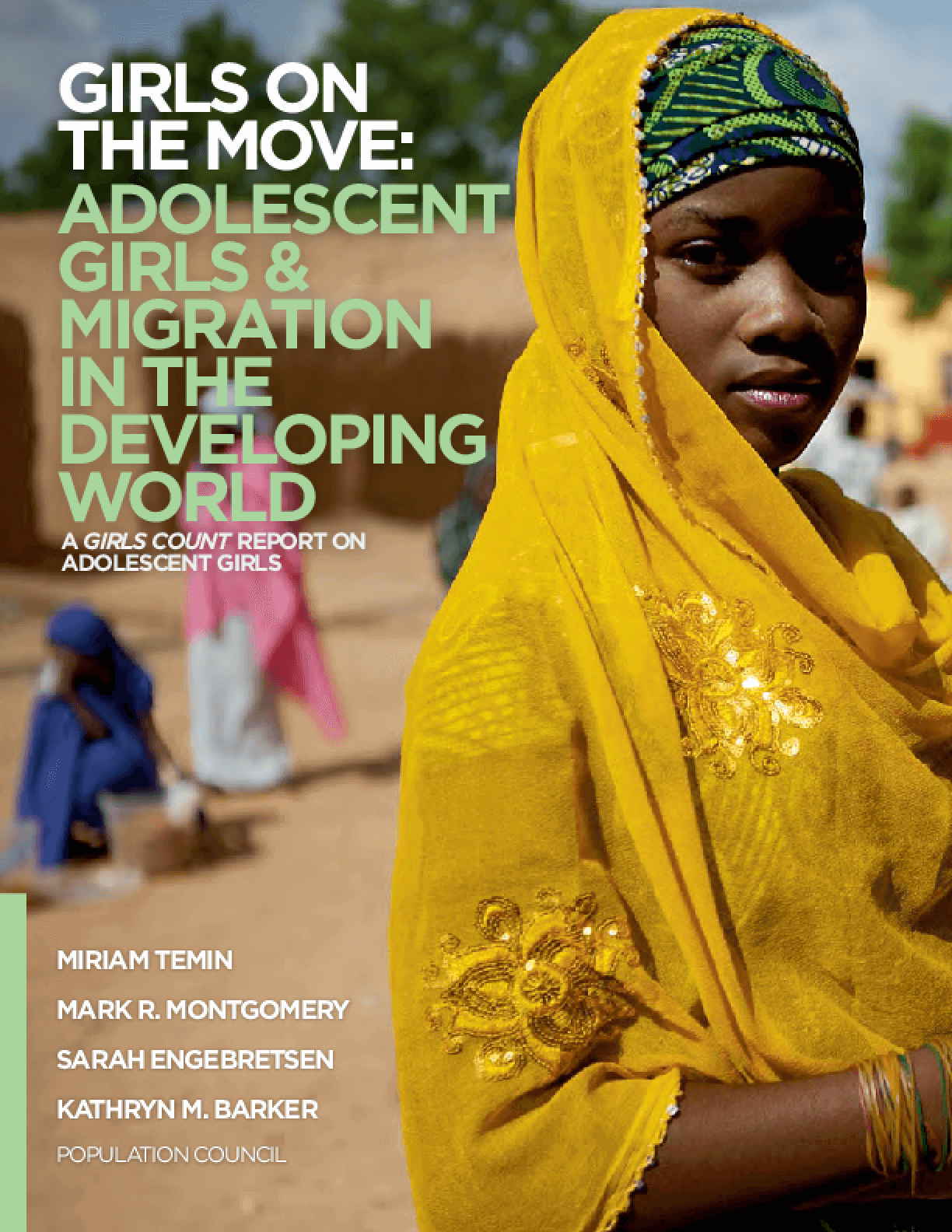 Girls on the Move: Adolescent Girls and Migration in the Developing World