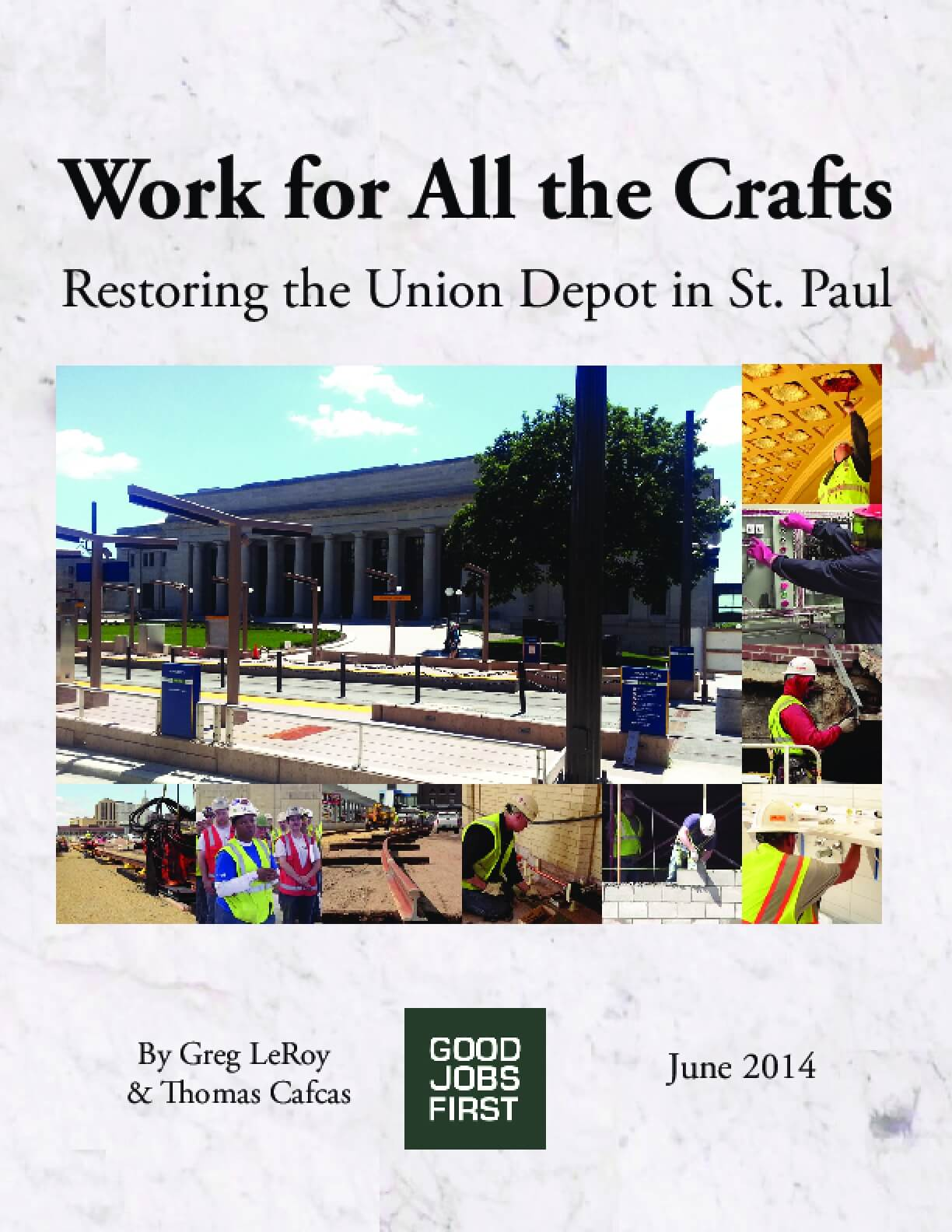 Work for All the Crafts: Restoring the Union Depot in St. Paul