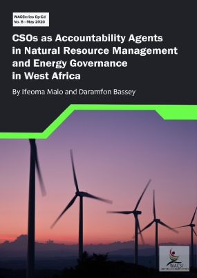 Civil Society Organisations (CSOs) as Accountability Agents in Natural Resource Management and Energy Governance in West Africa