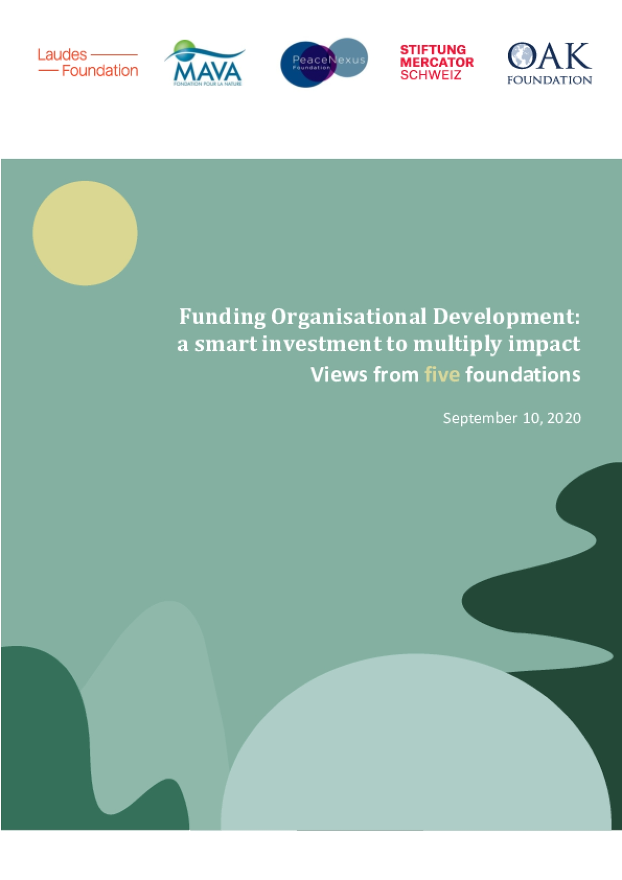 Funding Organisational Development: a smart investment to multiply impact : Views from five Foundations