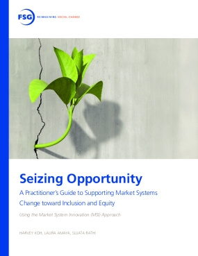 Seizing Opportunity: A Practitioner's Guide to Supporting Market Systems Change toward Inclusion and Equity