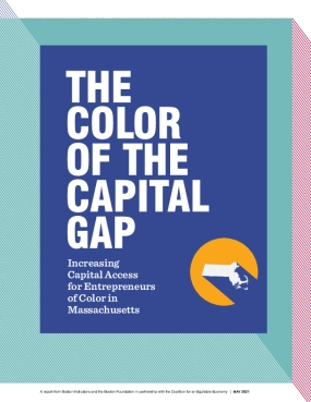 The Color of the Capital Gap: Increasing Capital Access for Entrepreneurs of Color in Massachusetts