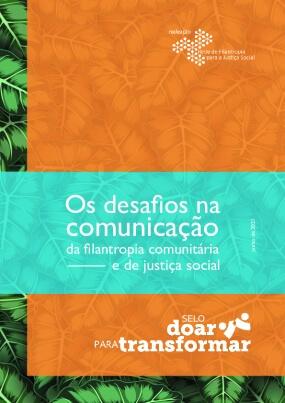 Os desafios na comunicação da filantropia comunitária e de justiça social