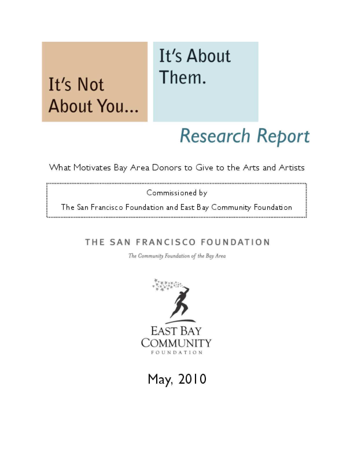 It's Not About You... It's About Them: A Research Report on What Motivates Bay Area Donors to Give to the Arts and Artists
